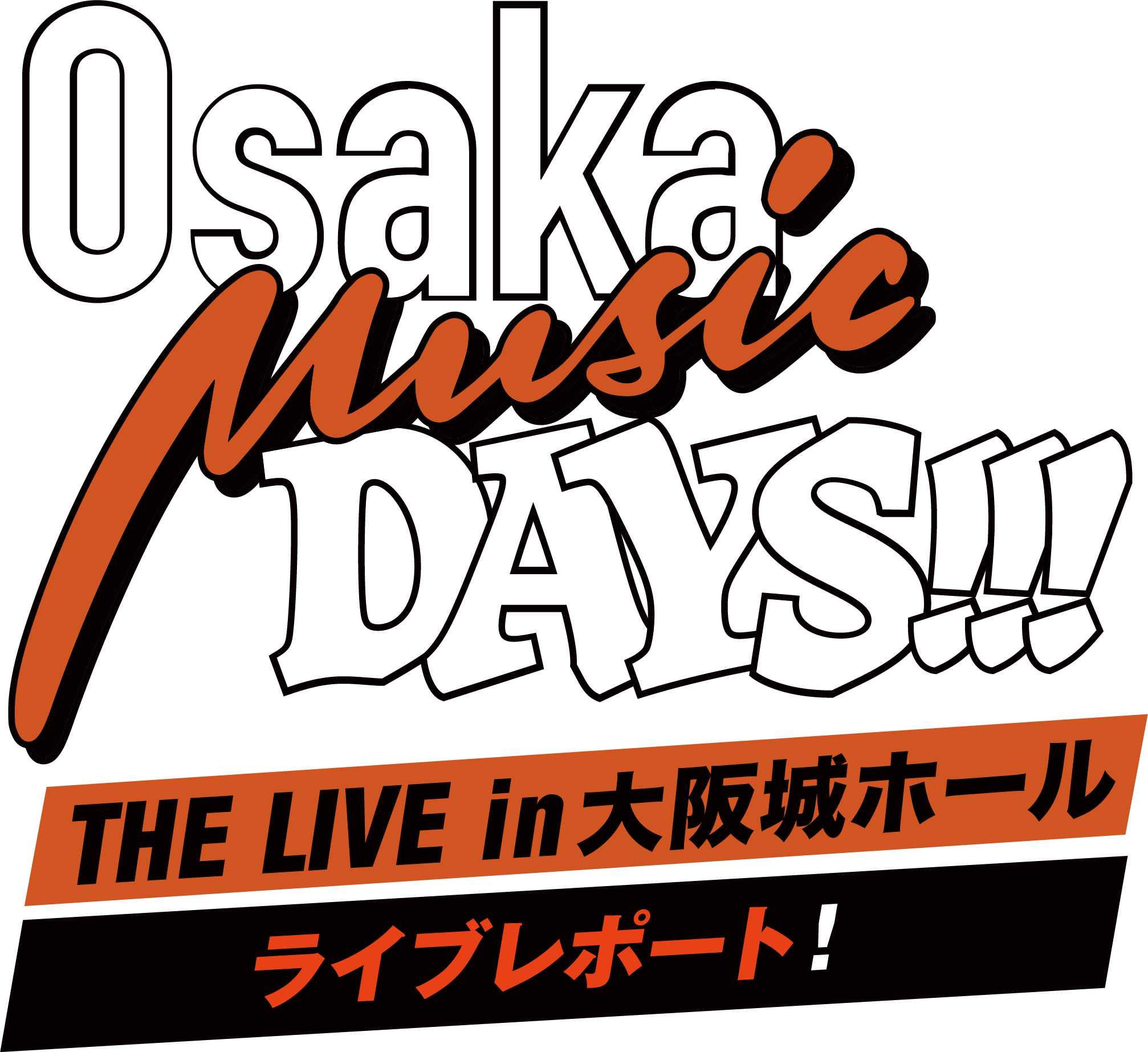Live Report|Osaka Music DAYS!!! THE LIVE in 大阪城ホール